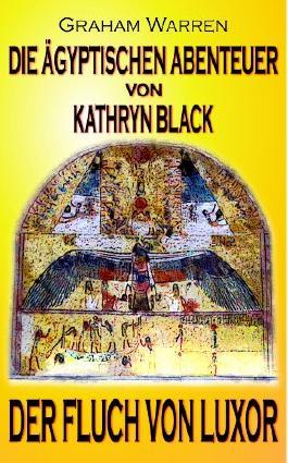 Die ägyptischen Abenteuer von Kathryn Black - Der Fluch von Luxor