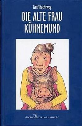 Die alte Frau Kühnemund