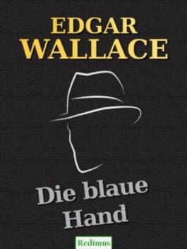 Die blaue Hand: Ein Edgar-Wallace-Krimi