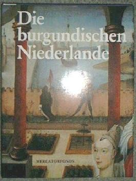 Die burgundischen Niederlande,