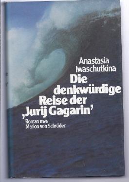 Die denkwürdige Reise des Jurij Gagarin
