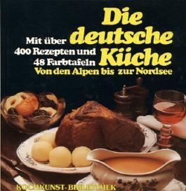Die deutsche Küche - Von den Alpen bis zur Nordsee
