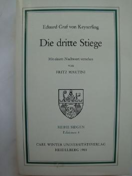 Die dritte Stiege. Mit einem Nachwort versehen von Fritz Martini (Reihe Siegen Editionen 4)