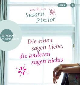 Die einen sagen Liebe. die anderen sagen nichts von Pásztor. Susann (2013) Audio CD