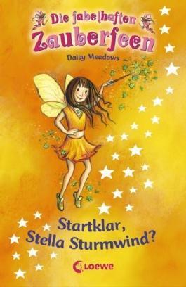 Die fabelhaften Zauberfeen 09. Startklar. Stella Sturmwind? von Meadows. Daisy (2007) Gebundene Ausgabe