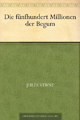 Die fünfhundert Millionen der Begum