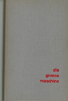 Die grosse Maschine