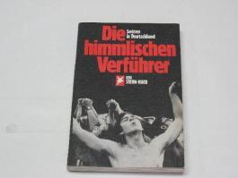 Die himmlischen Verführer. Sekten in Deutschland