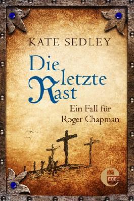 Die letzte Rast: Ein Fall für Roger Chapman (Roger the Chapman)