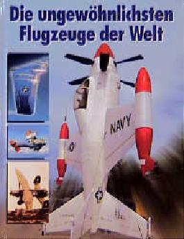 Die ungewöhnlichsten Flugzeuge der Welt