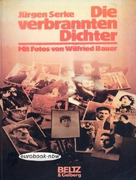 Die verbrannten Dichter: Berichte, Texte, Bilder einer Zeit