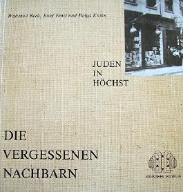 Die vergessenen Nachbarn - Juden in Höchst (Frankfurt am Main)