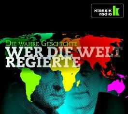 Die wahre Geschichte - Wer die Welt regierte - Hörbuch-CD