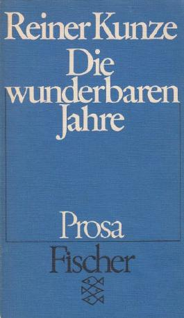 Die wunderbaren Jahre : Prosa. Fischer 2074 ; 3596220742