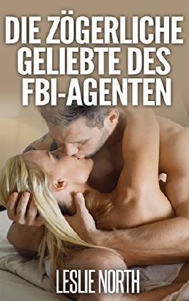 Die zögerliche Geliebte des FBI-Agenten