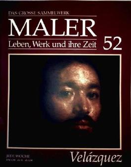 Diego Velázquez - das grosse Sammelwerk Maler - Leben, Werk und ihre Zeit - Abschnitt 4: die Moderne - Band 52