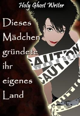 Dieses Mädchen gründete ihr eigenes Land (Grafen von Monte Cristo) (German Edition)