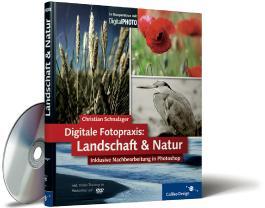Digitale Fotopraxis - Landschaft und Natur: inklusive Nachbearbeitung in Photoshop (Galileo Design)