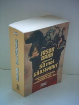 Div. Autoren: 50 mal Gänsehaut - Die besten unheimlichen Kurzgeschichten von Goethe bis Stephen King [Bastei Lübbe] [paperback]