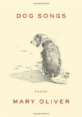 Dog Songs by Oliver, Mary (2013) Hardcover