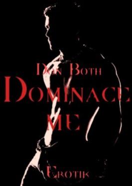 Dominace me (Erotische Lehrstunden)