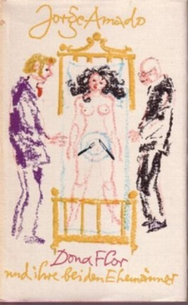 Dona Flor und ihre beiden Ehemänner.