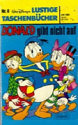 Donald gibt nicht auf [Farbig und SW illustrierte Auflage 1971] (Walt Disneys lustige Taschenbücher Band 8)