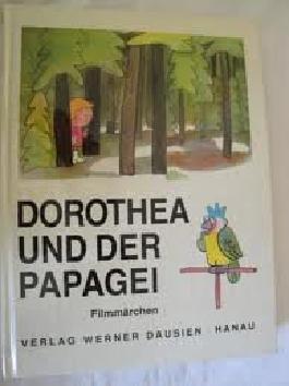 Dorothea und der Papagei- Filmmärchen