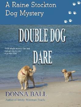 Double Dog Dare (Raine Stockton Dog Mysteries Book 8)