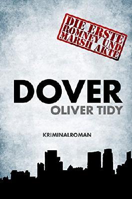 Dover: Die erste Romney und Marsh Akte. Kriminalroman (Die Romney und Marsh Akten 1)