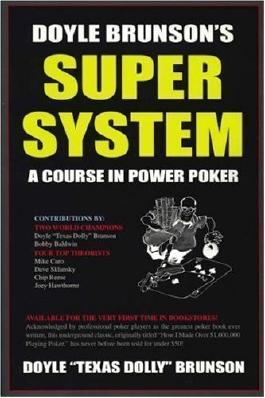 Doyle Brunson's Super System: A Course in Power Poker! by Brunson, Doyle 3rd (third) Edition (2003)