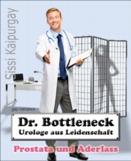 Dr. Bottleneck, Urologe aus Leidenschaft: Prostata und Aderlass