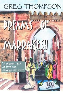 """Dreams of Marrakesh: """"A piquant mix of love and strange desires"""""""