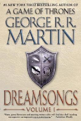 Dreamsongs: Volume I [Paperback] [2012] (Author) George R.R. Martin
