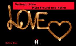 Dreimal Liebe: Mein Freund und Helfer