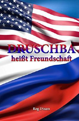 Druschba heisst Freundschaft