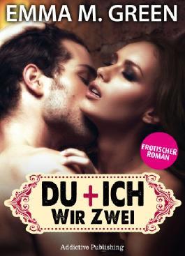Du + Ich: Wir Zwei, 3 (Erotischer Roman)