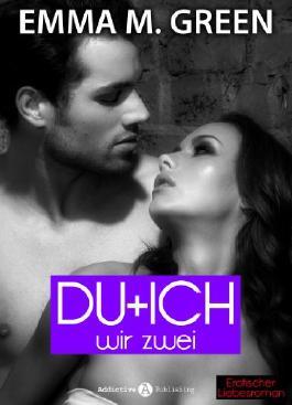 Du + Ich: Wir Zwei, 6 (Erotischer Roman)