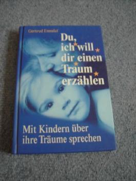 Du, ich will dir einen Traum erzählen! Mit Kindern über ihre Träume sprechen.