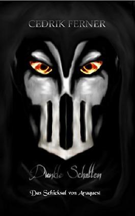Dunkle Schatten (Das Schicksal von Araquest 1)
