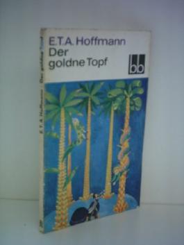 E. T. A. Hoffmann: Der goldne Topf
