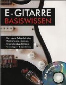 E-Gitarre Basiswissen - Mit Übungs-CD