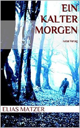 EIN KALTER MORGEN: Unheimlicher Thriller