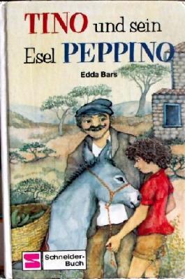 Edda Bars: Tino und sein Esel Peppino
