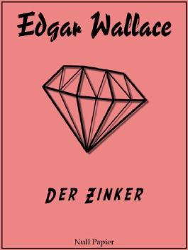 Edgar Wallace - Der Zinker