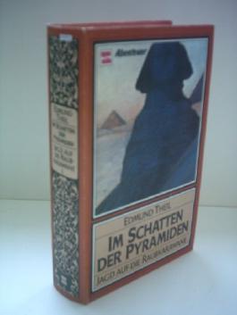 Edmund Theil: Im Schatten de Pyramiden [Band 1] - Jagd auf die Raubkarawane
