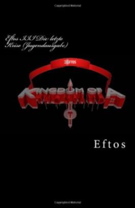 Eftos III Die letzte Krise (Jugendausgabe): Das Königreich der Tausend (Eftos-Epos) Tunnel Sci-Fi Trilogie Buch III (Volume 3) (German Edition)