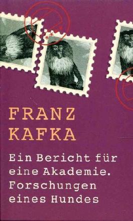 Ein Bericht für eine Akademie / Forschungen eines Hundes.