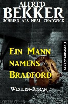Ein Mann namens Bradford (Neal Chadwick Western-Edition)