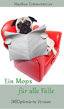 Ein Mops für alle Fälle: (M)Optimierte Version